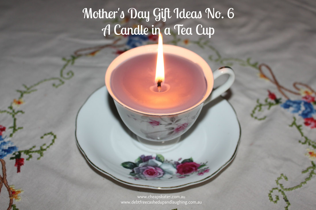 Mother S Day Gift Idea A Candle In A Tea Cup The Cheapskates Club
